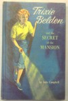 Trixie Belden and the Secret of the Mansion (#1 in series) - Julie Campbell