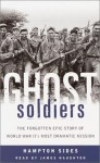 Ghost Soldiers: the Forgotten Epic Story of World War Ii's Most Dramtic Mission - Hampton Sides, James Naughton
