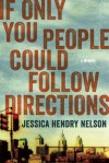 If Only You People Could Follow Directions: A Memoir - Jessica Hendry Nelson