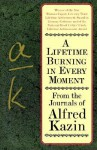 A Lifetime Burning in Every Moment: From the Journals of Alfred Kazin - Alfred Kazin