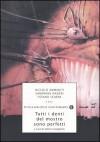 Tutti i denti del mostro sono perfetti - Valerio Evangelisti, Niccolò Ammaniti, Sandrone Dazieri, Tiziano Scarpa