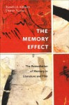 The Memory Effect: The Remediation of Memory in Literature and Film - Russell J.A. Kilbourn, Eleanor Ty