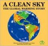 A Clean Sky: The Global Warming Story - Robyn C. Friend, Judith Love Cohen