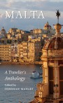 Malta: A Traveller's Anthology - Deborah Manley