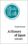 A History of Japan, 1334-1615 - George Sansom