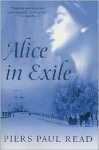 Alice in Exile - Piers Paul Read