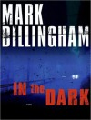 In The Dark - Mark Billingham, Stephen Hoye