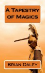 A Tapestry of Magics - Brian Daley