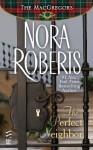 The Perfect Neighbor: (Intermix) - Nora Roberts