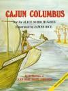 Cajun Columbus - Alice Durio Hughes, James Rice