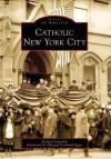 Catholic New York City - Richard Panchyk, Edward Cardinal Egan