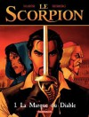 Le Scorpion - tome 1 - La Marque du Diable (French Edition) - Stephen Desberg, Marini