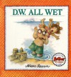 D.W. All Wet - Marc Brown, Marty Appel