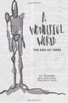 A Wonderful World: The End of Times - S.T. Rogers, Brad Simon, Robert Simon