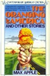 The Oranging of America and Other Stories - Max Apple