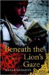 Beneath the Lion's Gaze - Maaza Mengiste
