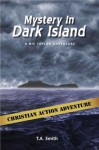 Mystery In Dark Island (Nic Taylor Adventure Series) - Ted Smith