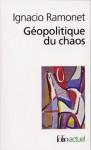 Géopolitique du chaos - Ignacio Ramonet