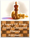 A Legacy of Kings...Israel's Chequered History (Search for Truth Series) - Brian Johnston, M.P. Jones