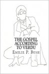 The Gospel According to Verdu: Book Two of the Brofman Series - Emilie P. Bush