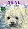 First Wonders of Nature: Seal: Seal - Lynne Cherry