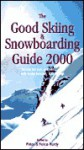 The Good Skiing and Snowboarding Guide 2000 - Peter Hardy, Felice Eyston