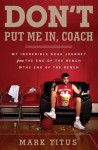 Don't Put Me In, Coach: My Incredible NCAA Journey from the End of the Bench to the End of the Bench (Audio) - Mark Titus, Tyler Seiple