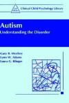 Autism: Understanding the Disorder - Gary Mesibov, Lynn Adams, Laura Klinger