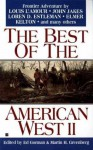 The Best of the American West II - Ed Gorman, Louis L'Amour, John Jakes, John M. Cunningham, Dorothy M. Johnson, Dale L. Walker, Robert J. Conley, Hamlin Garland, Gary Lovisi, Judy Alter, Tom Piccirilli, L.J. Washburn, Bill Gulick, Michael Stotter, Loren D. Estleman, Bill Crider, James Reasoner, Bill Pronz