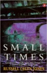 Small Times - Russell Celyn Jones