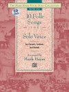 The Mark Hayes Vocal Solo Collection -- 10 Folk Songs for Solo Voice: Medium Low Voice, Book & CD - Mark Hayes