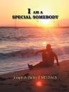 I Am a Special Somebody - Joseph A. Bailey