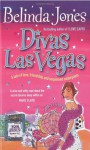 Divas Las Vegas: A Tale of Love, Friendship, and Sequined Underpants - Belinda Jones