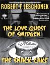 The Love Quest of Smidgen: The Snack Cake - Robert T. Jeschonek