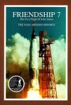 Friendship 7: The NASA Mission Reports: Apogee Books Space Series 3 - Robert Godwin