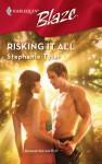 Risking It All (SEAL, #2; Harlequin Blaze #327) - Stephanie Tyler