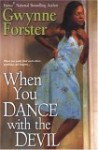 When You Dance With The Devil - Gwynne Forster