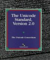 The Unicode Standard: Version 2.0 - The Unicode Consortium, Joan Aliprand, Joseph Becker, Mark Davis, Asmus Freytag, Michael Ksar, Rick McGowan, Michel Suignard, Ken Whistler, Glenn Adams