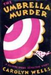 The Umbrella Murder - Carolyn Wells