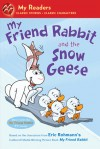 My Friend Rabbit and the Snow Geese - Eric Rohmann