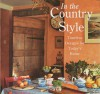 In The Country Style: Timeless Designs for Today's Home - Skolnik Buchholz, Lisa Skolnik, Barbara Buchholz, Robert Fitzgerald, Julie Fowler