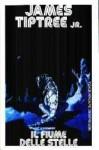 Il fiume delle stelle - James Tiptree Jr.
