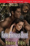 Fate Knows Best [Kindred of Arkadia] (Siren Publishing Classic) - Alanea Alder