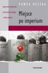 Miejsce po imperium - Paweł Reszka