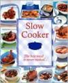 Slow Cooker - Staff of Bridgewater Book Company, Linda Doeser, David Jordan, Karen Thomas, Mike Cooper