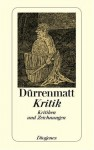 Kritik. Kritiken und Zeichnungen. - Friedrich Dürrenmatt