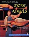 Ron Ransom Carves More Angels - Ron Ransom, Jeffrey B. Snyder