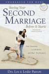Saving Your Second Marriage Before It Starts: Nine Questions to Ask Before - and After - You Remarry, Workbook for Men - Les Parrott III, Leslie Parrott