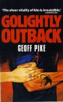 Golightly Outback - Geoff Pike