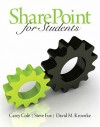 Sharepoint for Students - Carey Cole, Steve Fox, David Kroenke